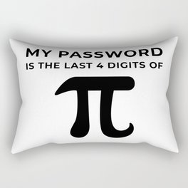My password is the last 4 digits of PI Rectangular Pillow