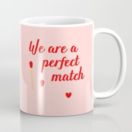 We are a perfect match - Valentine's Day Coffee Mug