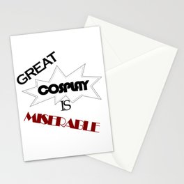 Great Cosplay Is Miserable Stationery Cards