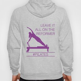 Leave It All On the Reformer #Pilates Hoody