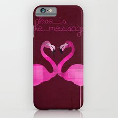 Love is the message Slim Case iPhone 6s