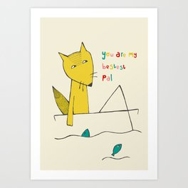 You are my bestest pal Art Print