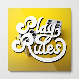 Play by the rules Metal Print