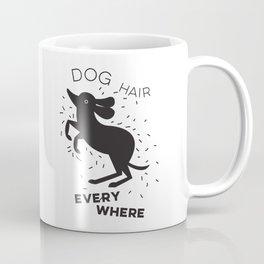 Dog Hair Everywhere Coffee Mug