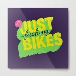It's Just Fucking Bikes. Metal Print