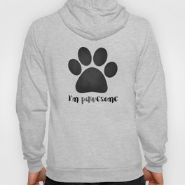 I'm Pawesome - Paw Print Hoody