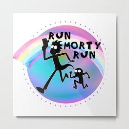 RUN MORTY Metal Print