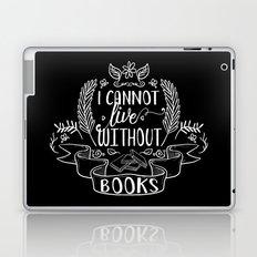 I Cannot Live Without Books - Black Laptop & iPad Skin