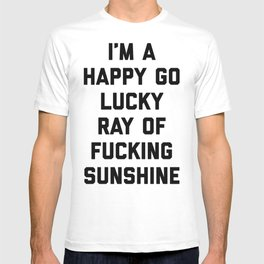 Ray Of Sunshine Funny Quote T-shirt