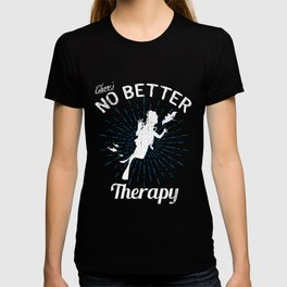 There's No Better Therapy Than Deep Sea Diving T-shirt