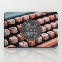 write iPad Cases featuring Write Your Story by Ewan Arnolda