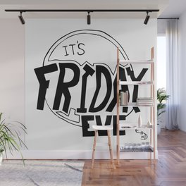 It's Friday Eve Wall Mural