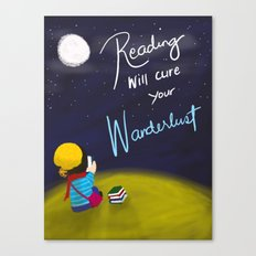 Reading Will Cure Your Wanderlust Canvas Print