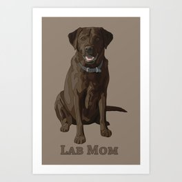 Dog Mom Chocolate Brown Labrador Retriever Art Print