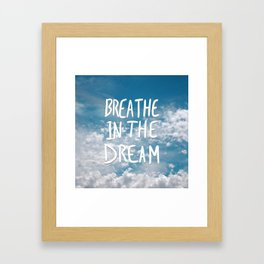 Breathe in the Dream... Framed Art Print