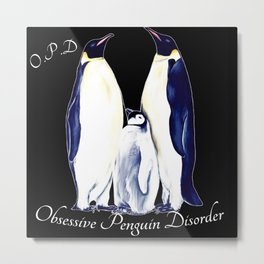 Obsessive Penguin Disorder 4 Metal Print