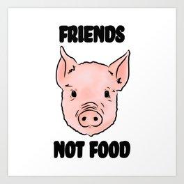 Cute Pig Vegan Friends Not Food Illustration Art Print