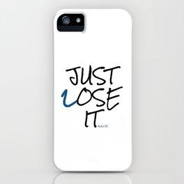 Just Lose It iPhone Case