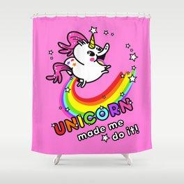 Unicorn made me do it! Shower Curtain