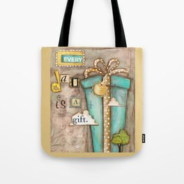 Every Day is a Gift - a collage by Diane Duda Tote Bag