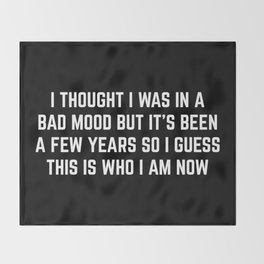Bad Mood Funny Quote Throw Blanket