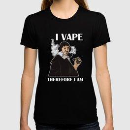 I Vape Therefore I Am | Vaping Rene Descartes T-shirt