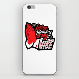 In Loving Memory of My Vibe iPhone Skin