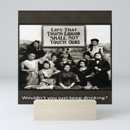 Lips That Touch Liquor Shall Not Touch Ours Mini Art Print