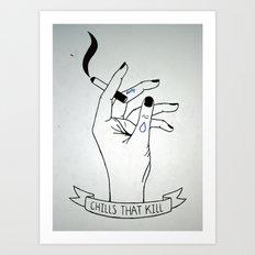 Dirty - Chills That Kill Art Print