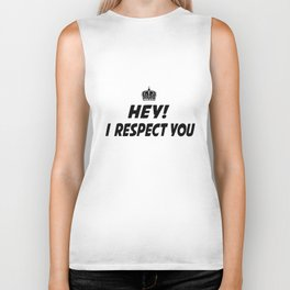 I respect you. Biker Tank