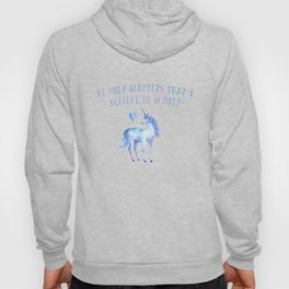 It Only Matters That I Believe In Myself Hoody
