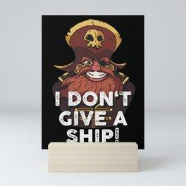i dont give a ship Funny Pirate Mini Art Print