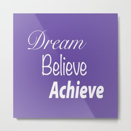 Dream Believe Achieve Ultra Violet Metal Print