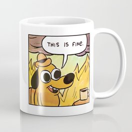 This is fine meme  dog drinking coffee cup in a room on fire Coffee Mug