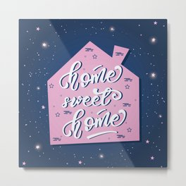 Home, sweet home Metal Print