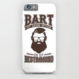 Beard Is Purpose Beard Gift For Hipster iPhone Case