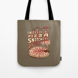 Invasion of the Pizza Snatchers Tote Bag