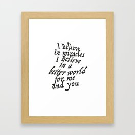 I believe in miracles Framed Art Print