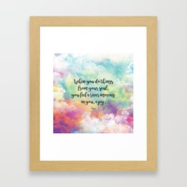 When you do things from your soul, you feel a river moving in you, a joy. - Rumi Framed Art Print