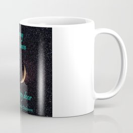 Not Knowing when the Dawn will come Coffee Mug