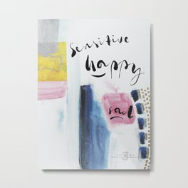 Sensitive, Happy, Sad   Version 2 Metal Print