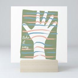 Stripes hand: take it easy! Mini Art Print