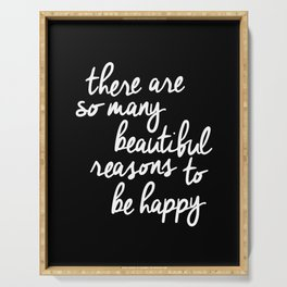 There Are So Many Beautiful Reasons to be Happy black and white typography poster home wall decor Serving Tray