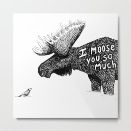 I moose you Metal Print