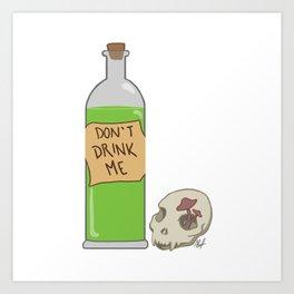 Don't Drink Me Art Print
