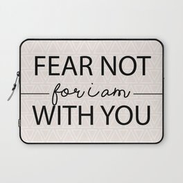 Fear Not For I Am With You Laptop Sleeve