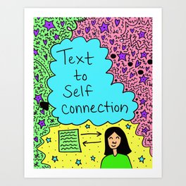 Text to Self Connection Art Print
