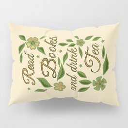 Read Books and drink Tea - Gilded Green Pillow Sham