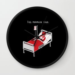 It's Morphine Time Wall Clock