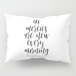 His Mercies Are New Every Morning, Bible Art, Religious Quote, Bible Quote Pillow Sham